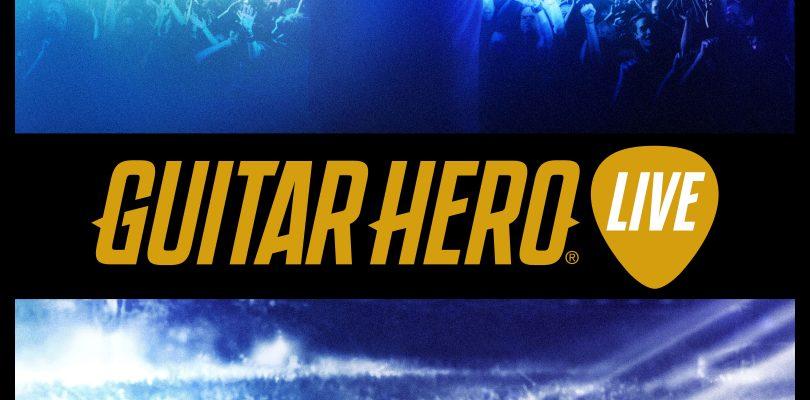 GUITAR HERO LIVE : Les premiers morceaux dévoilés